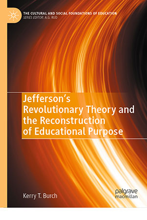 "Book cover of ""Jefferson's Revolutionary Theory and the Reconstruction of Educational Purpose."""
